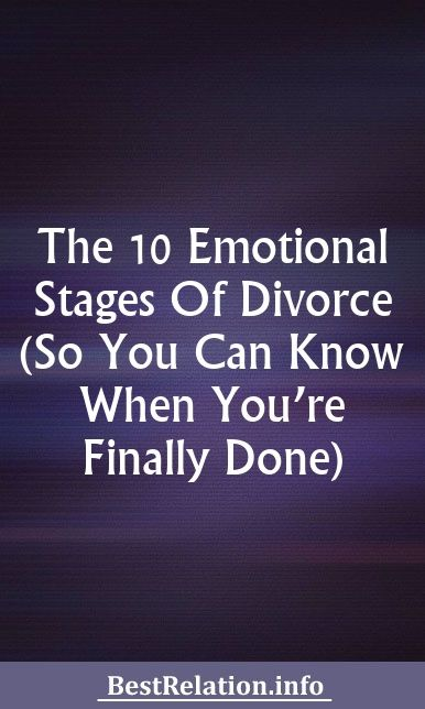 The 10 Emotional Stages Of Divorce (So You Can Know When You're Finally Done) #divorce