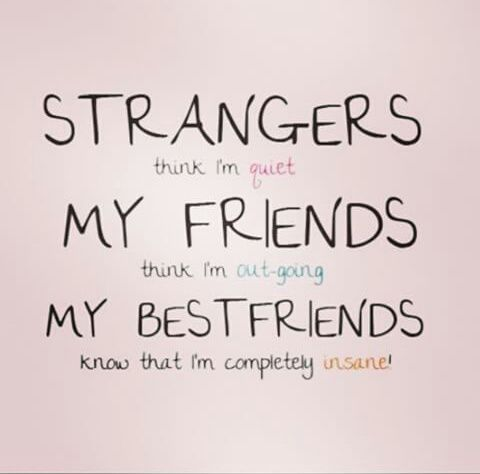 I Connect With Strangers Friends And People But Besties Are