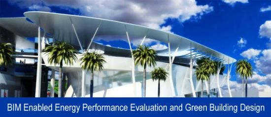 BIM Enabled Energy Performance Evaluation and Green Building - performance evaluation
