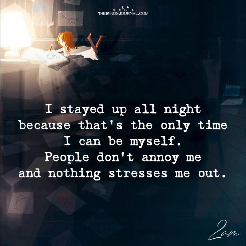 I Stayed Up All Night Night Quotes Thoughts Late Night Quotes Too Late Quotes