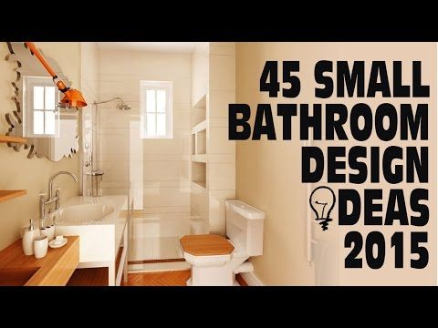 45 Small Bathroom Design Ideas 2015  Youtube  For The Bath Brilliant Bathroom Design Columbus Ohio Decorating Inspiration