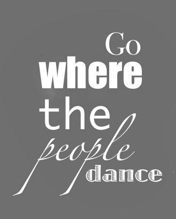 Church Mine Glennon S And Anita S Dance Quotes Inspire Dance Just Dance