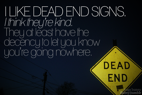 Dead End Signs Go For It Quotes Romance Quotes Relationship Quotes