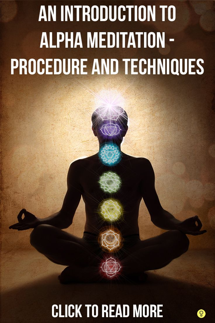 An Introduction To Alpha Meditation – Procedure and Techniques