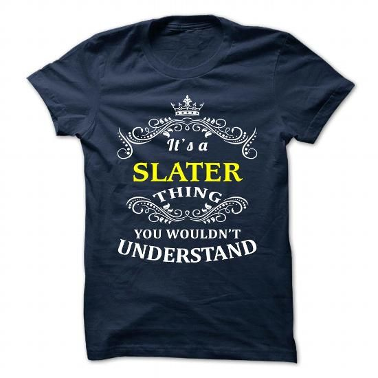 SLATER T Shirts, Hoodies. Check price ==► https://www.sunfrog.com/Camping/SLATER-110128477-Guys.html?41382 $19