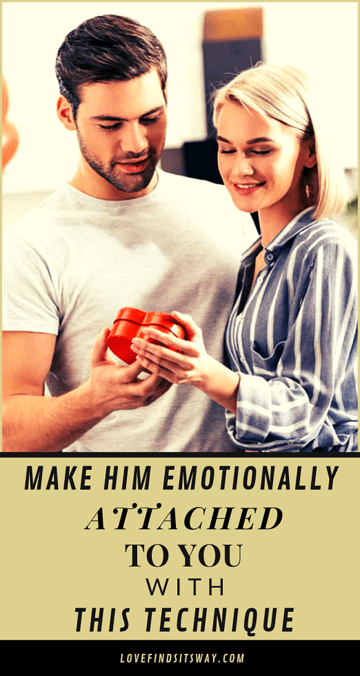c51b2d3f5b146d283e0e562bfcb7bf60 - How To Get A Man Emotionally Attached To You