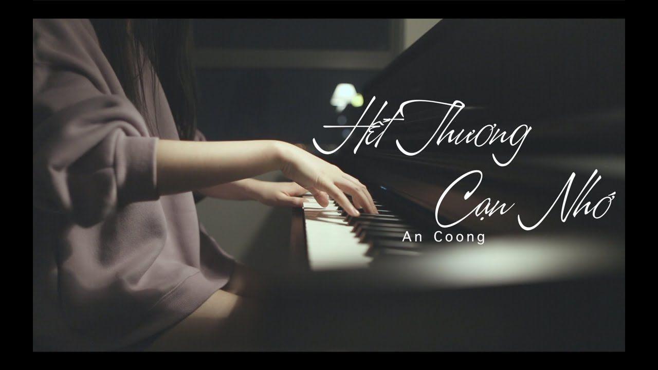 Hết Thương Cạn Nhớ đức Phuc Piano Cover An Coong