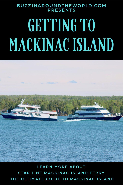 Getting To Mackinac Island Mackinac Island Mackinac Island Ferry Mackinac