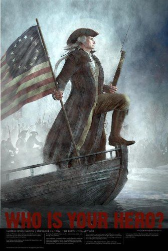 "Celebrate independence day and show patriotism by showing off piece of  of great Americana. American Hero Poster 24""x 36"" Matte Finish Print - George Washington Crosses the Delaware in the Revolutionary War Poster American Hero Posters"