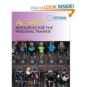 Acsm S Resources For The Personal Trainer American College Of Sports Medicine Acsm 9781451108590 Amazon Com Books Personal Trainer Sports Medicine Personal Training Programs
