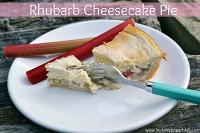 Itsy Bitsy Paper: . . . Rhubarb Cheesecake Pie . . .