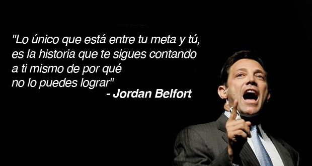 éxito 10 Frases De Jordan Belfort El Lobo De Wall Street Oh Sí