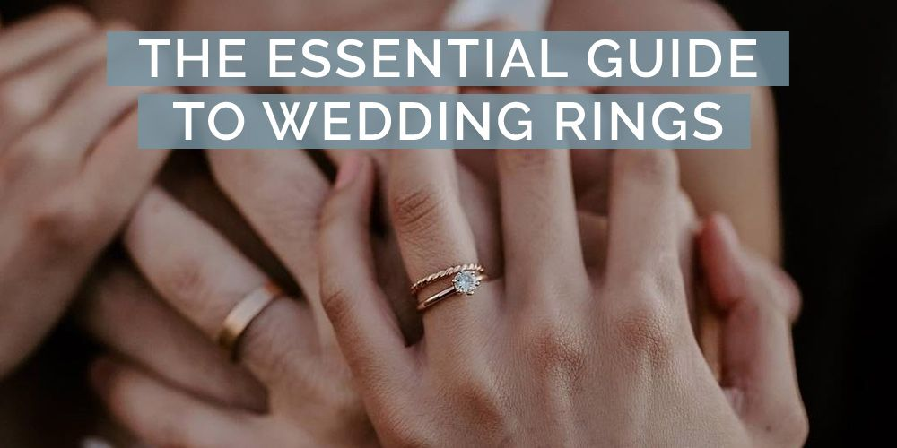 Wedding Rings 101 Everything You Need To Know About Wedding Rings In 2020 Wedding Ring Hand Wedding Ring 101 Types Of Wedding Rings
