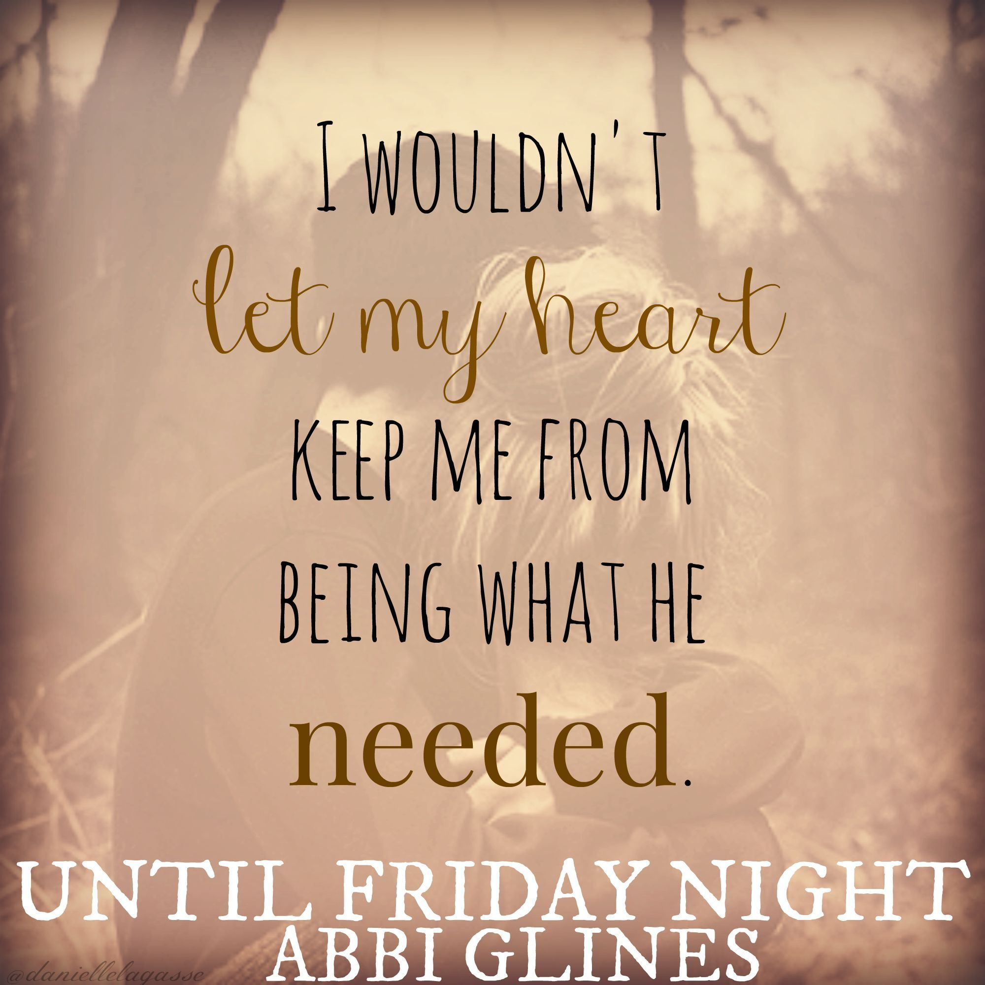 Until Friday Night By Abbi Glines Graphic Made By Danielle Lagasse Friday Night Quotes Friday Quotes Funny Happy Sunday Quotes