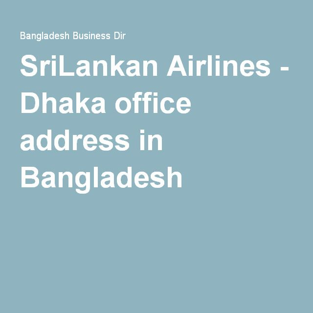SriLankan Airlines - Dhaka office address in Bangladesh | My