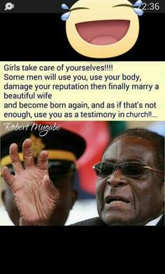 Image Result For Robert Mugabe Quotes Stupid Love Funny Joke Quote Mugabe Quotes Jokes Quotes