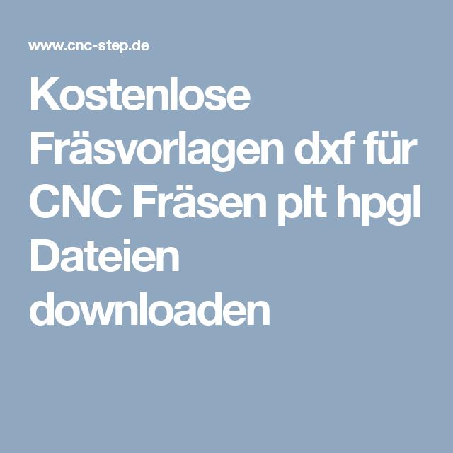Kostenlose Frasvorlagen Dxf Fur Cnc Frasen Plt Hpgl Dateien Downloaden Cnc Cnc Frasen Vorlagen