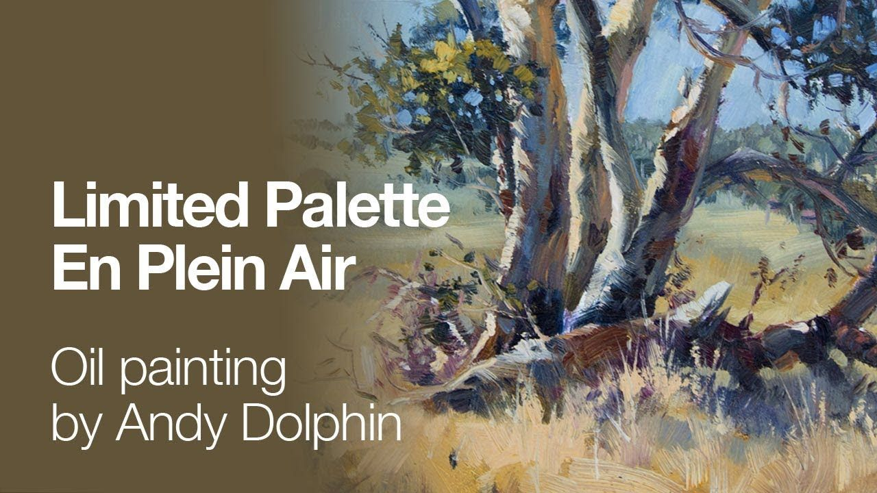 Limited Palette Plein Air Landscape By Andy Dolphin Youtube Plein Air Landscape Oil Painting Texture Oil Painting Landscape