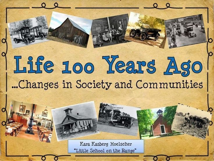 life 100 years ago then and now unit united states history