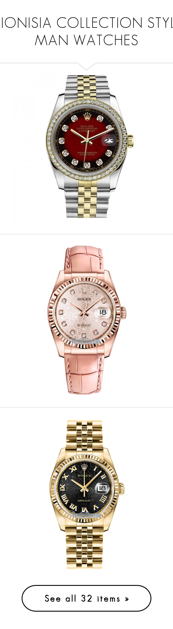 """""""DIONISIA COLLECTION STYLE MAN WATCHES"""" by dionisia-dionisia on Polyvore featuring jewelry, watches, rolex wrist watch, dial watches, pre owned jewelry, red watches, two-tone watches, relógios, gold jewelry e pink jewelry"""