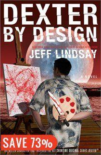 Jeff Lindsay. Dexter by Design.