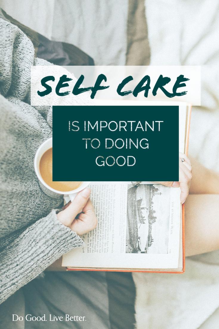 Why #selfcare is important to doing good #charitablegiving #volunteer #philanthropy