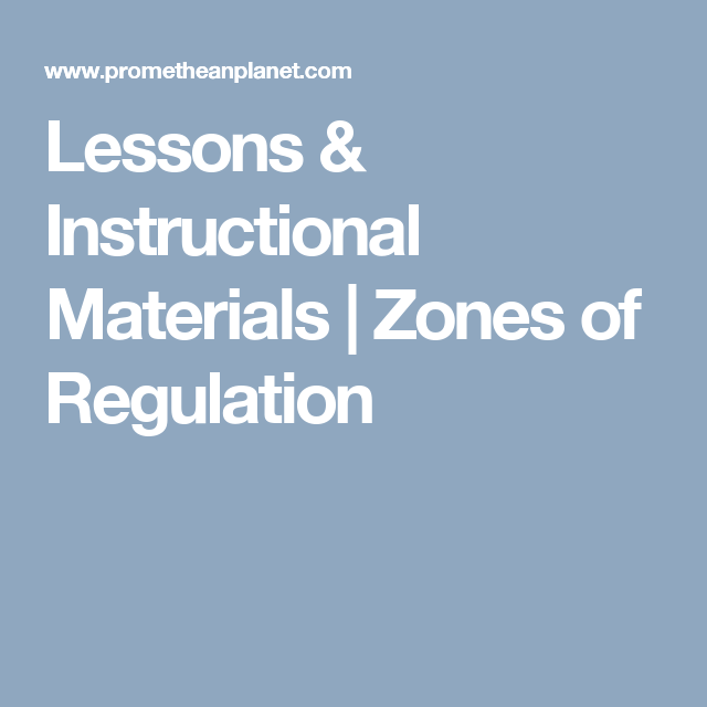 Lessons & Instructional Materials   Zones of Regulation                                                                                                                                                                                 More