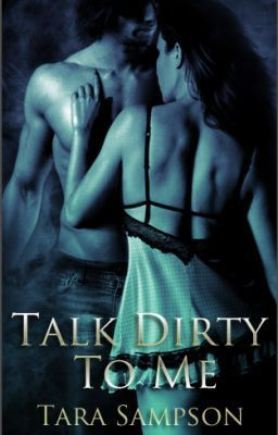 Talk Dirty to Me- Complete   books that made my panties wet