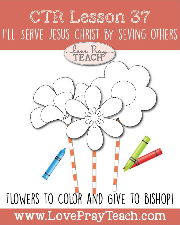 Primary 3 CTR Lesson 37 Ill Serve Jesus Christ by Serving