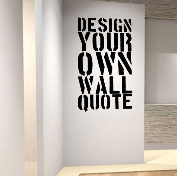 Personalised Wall Art Decal   Design Your Own Quote! Professional Fast  Service. Choices Of Colours And Fonts