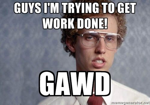 Funny Quit Job Meme : Napoleon dynamite memes trying to get work done napoleon