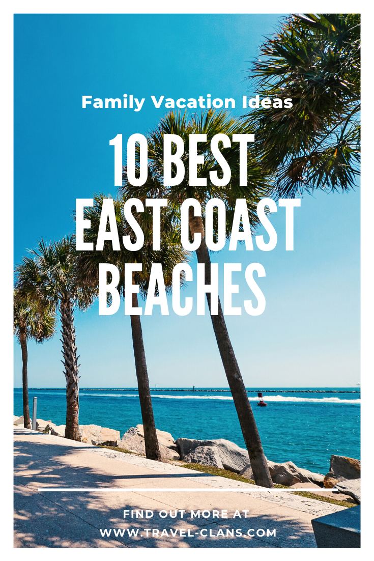 The 10 Best East Coast Beaches For Family Vacations Travel Clans In 2020 Best East Coast Beaches East Coast Beaches Family Vacation Travel