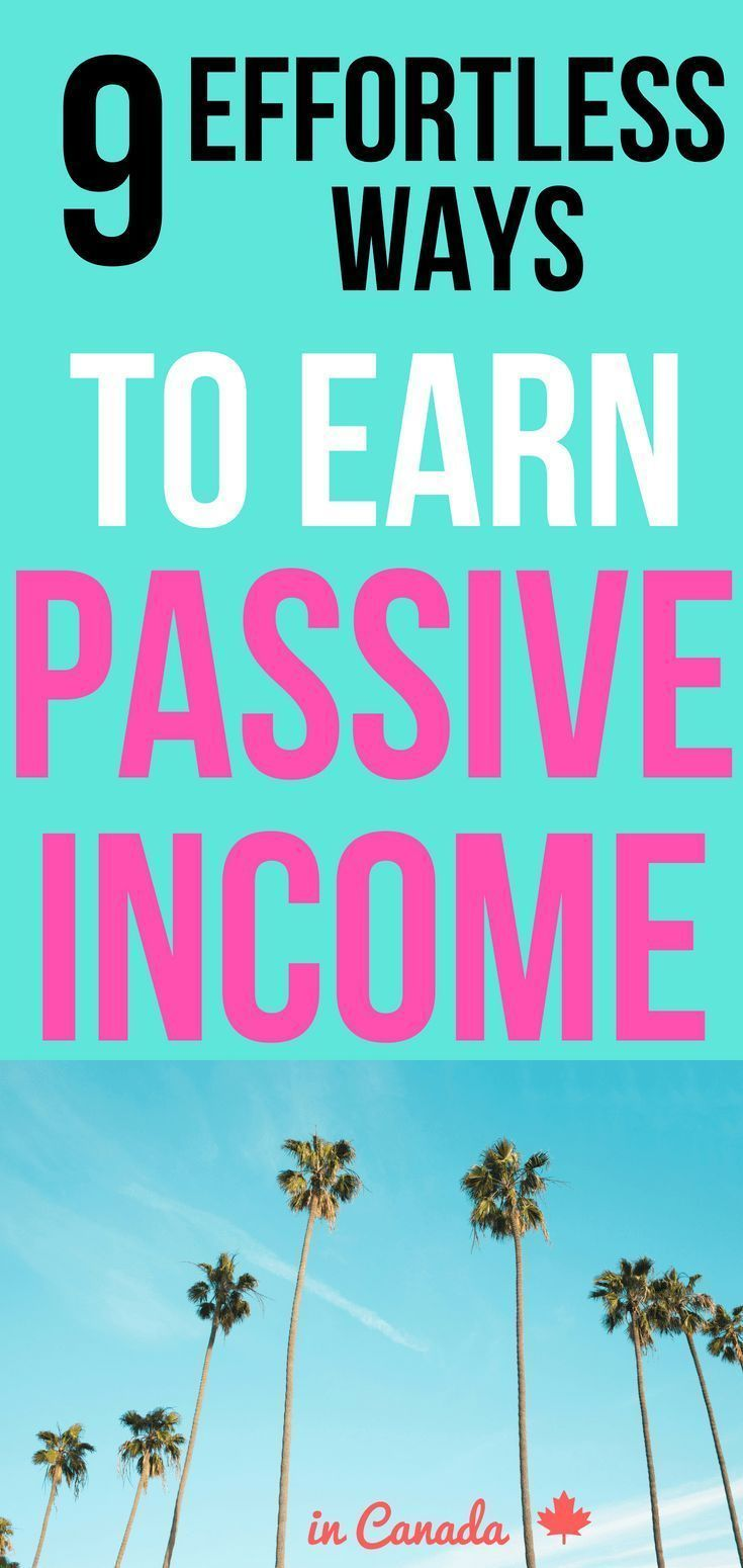 9 Easy Ways to Earn Passive in Canada Passive