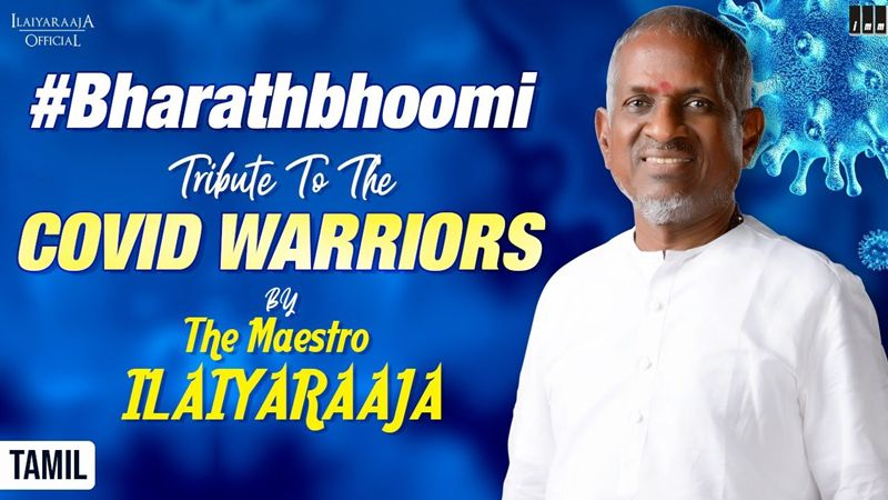 A Tribute Song to the Coronavirus Warriors by the Maestro Ilaiyaraaja