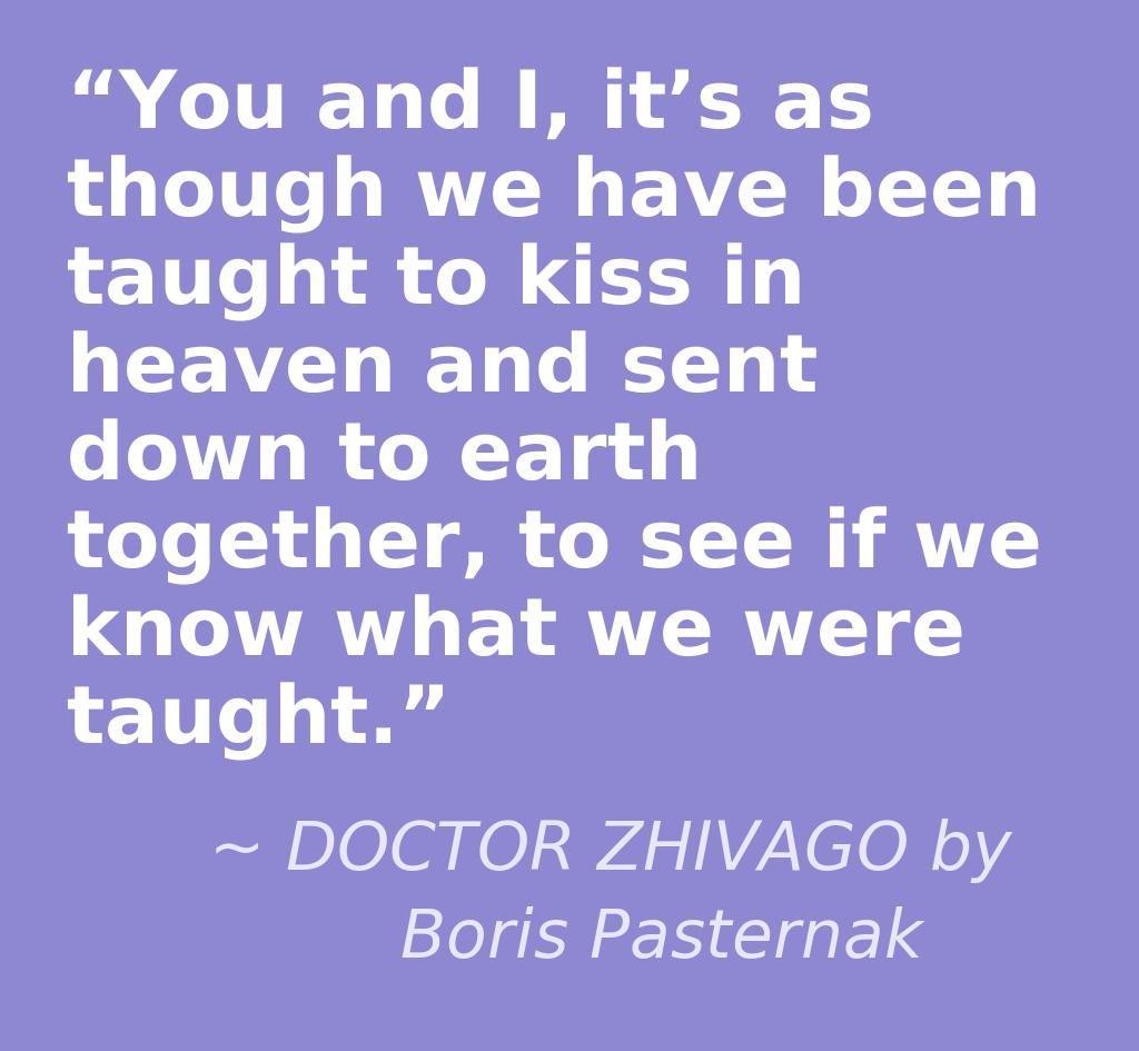 Romantic Doctor Who Quotes: DOCTOR ZHIVAGO By Boris Pasternak