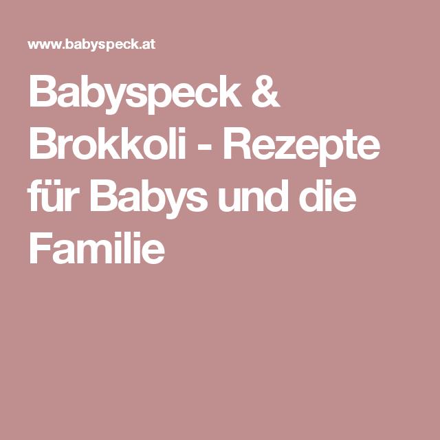 Babyspeck & Brokkoli - Rezepte für Babys und die Familie