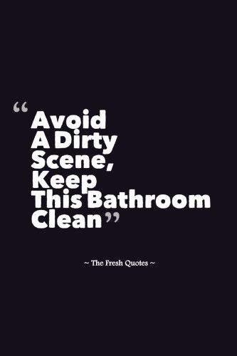 Toilet Slogans - Toilet Quotes - Funny and Inspiring | Bathroom