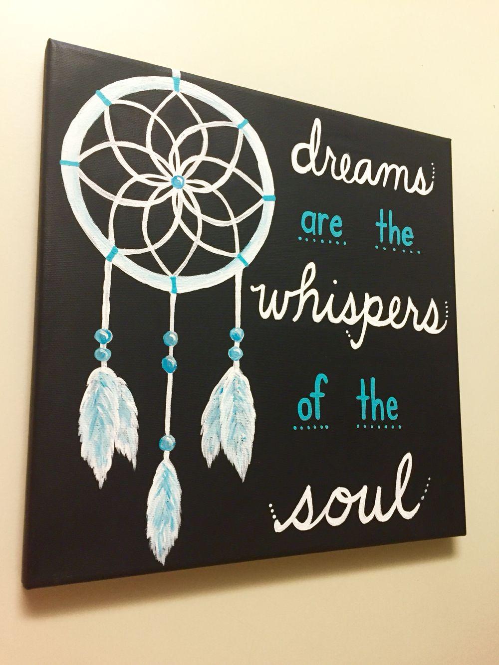 Diy Painting On Canvas Dreamcatcher And Dream Quote Selbstgemachte Leinwandkunst Leinwand Gestalten Und Leinwand Collage