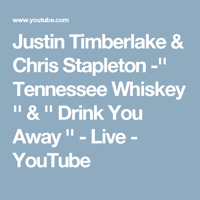 Justin Timberlake Chris Stapleton Tennessee Whiskey