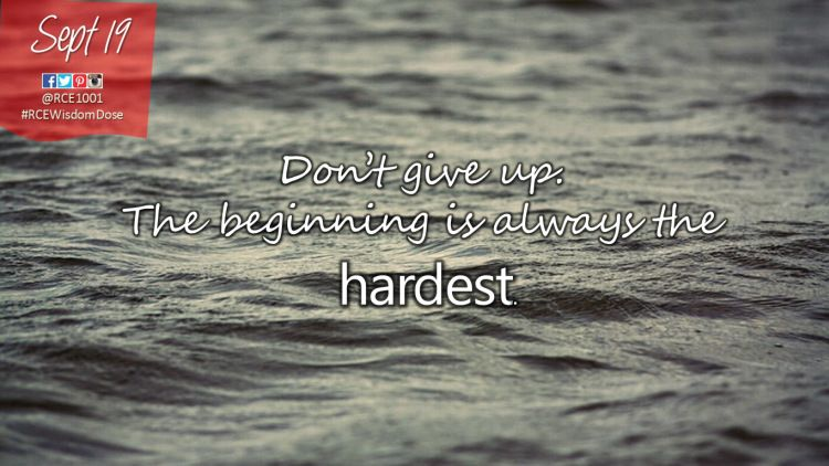 Don T Give Up The Beginning Is Always The Hardest