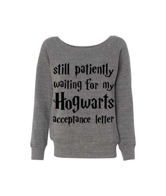 c20e0605b636 Hogwarts Acceptance Letter Still Waiting Wideneck Slouchy Sweatshirt  Triblend White Harry Potter Hogwarts Hermione Grey Cute Funny Fashion on  Etsy, $27.99