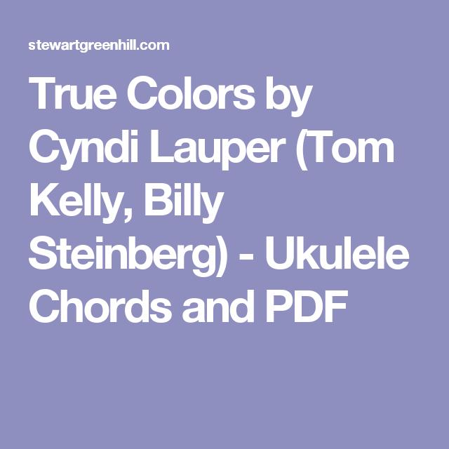 True Colors by Cyndi Lauper (Tom Kelly, Billy Steinberg) - Ukulele ...