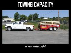 Towing Capacity It S Important Know Yours Car Memes Funny Meems Towing