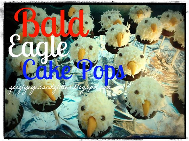 Bald Eagle Cake Pops in 4th of July, Dessert Recipes, Recipes
