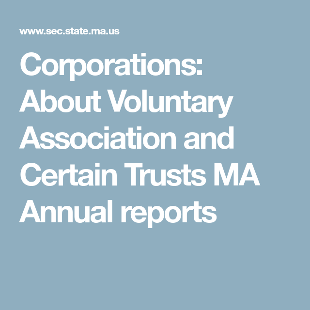 Corporations About Voluntary Association And Certain Trusts Ma Annual Reports Easy College Meals Public Information Trust