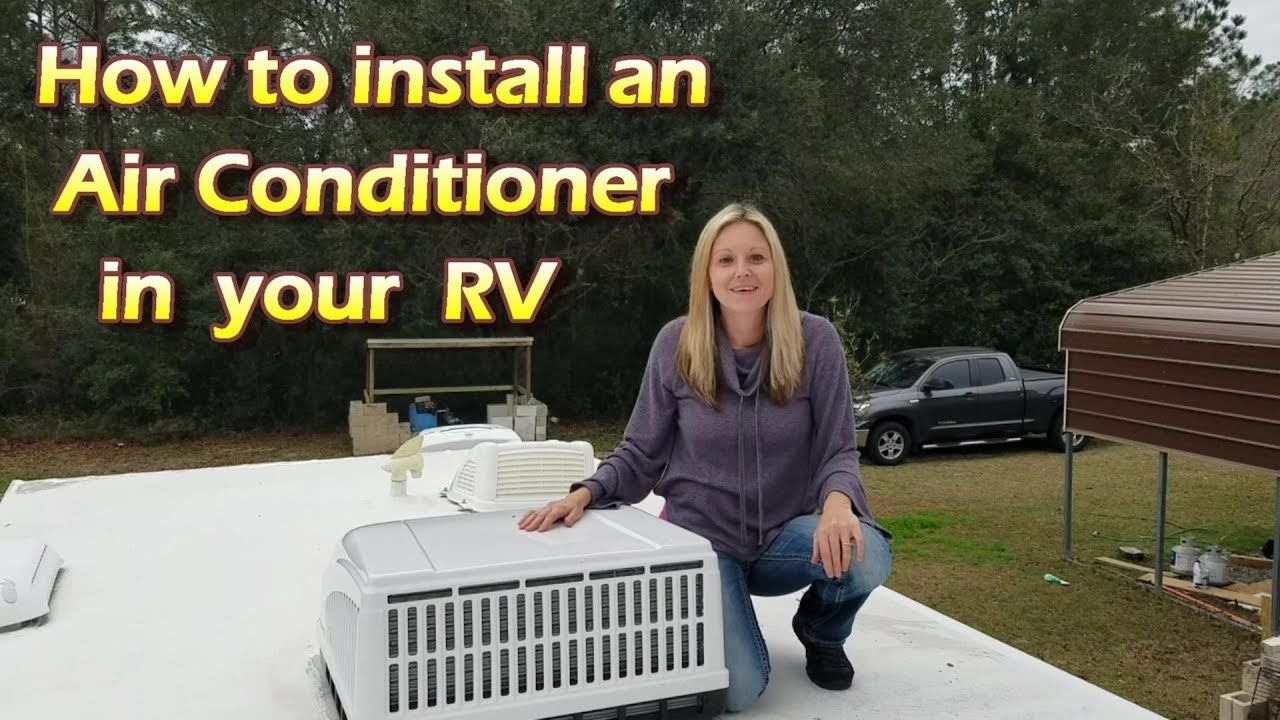 How to install a new Air Conditioner in your RV Air