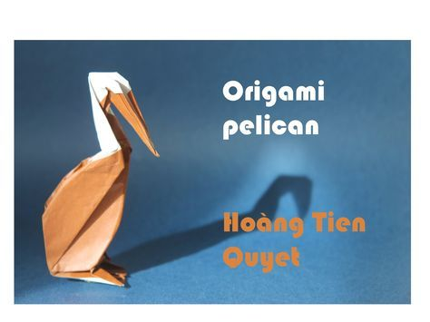 Origami Pelican By Hong Tin Quyt Origami And Paper Pinterest