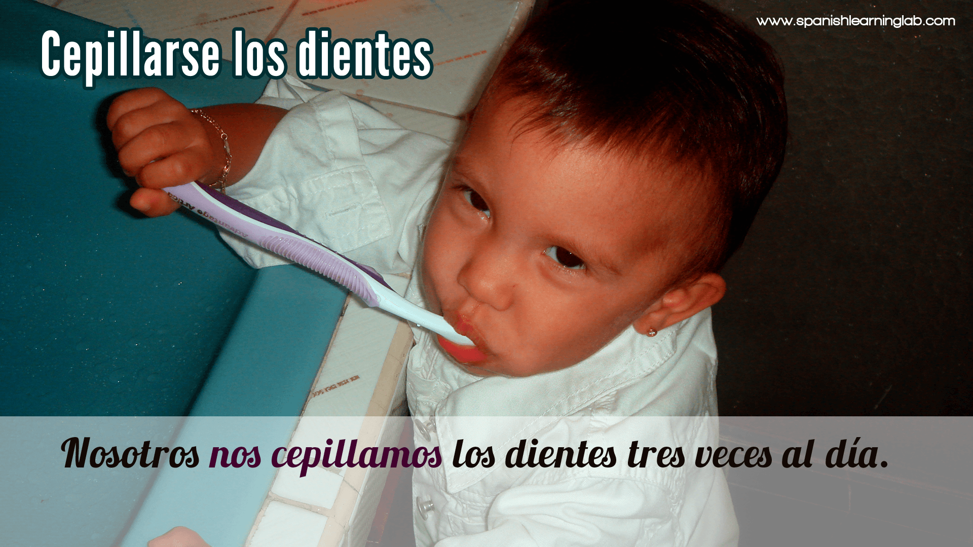 Cepillarse Losntes Is How We Say Brushing My Teeth In Spanish Cepillarse Is The Main Verb