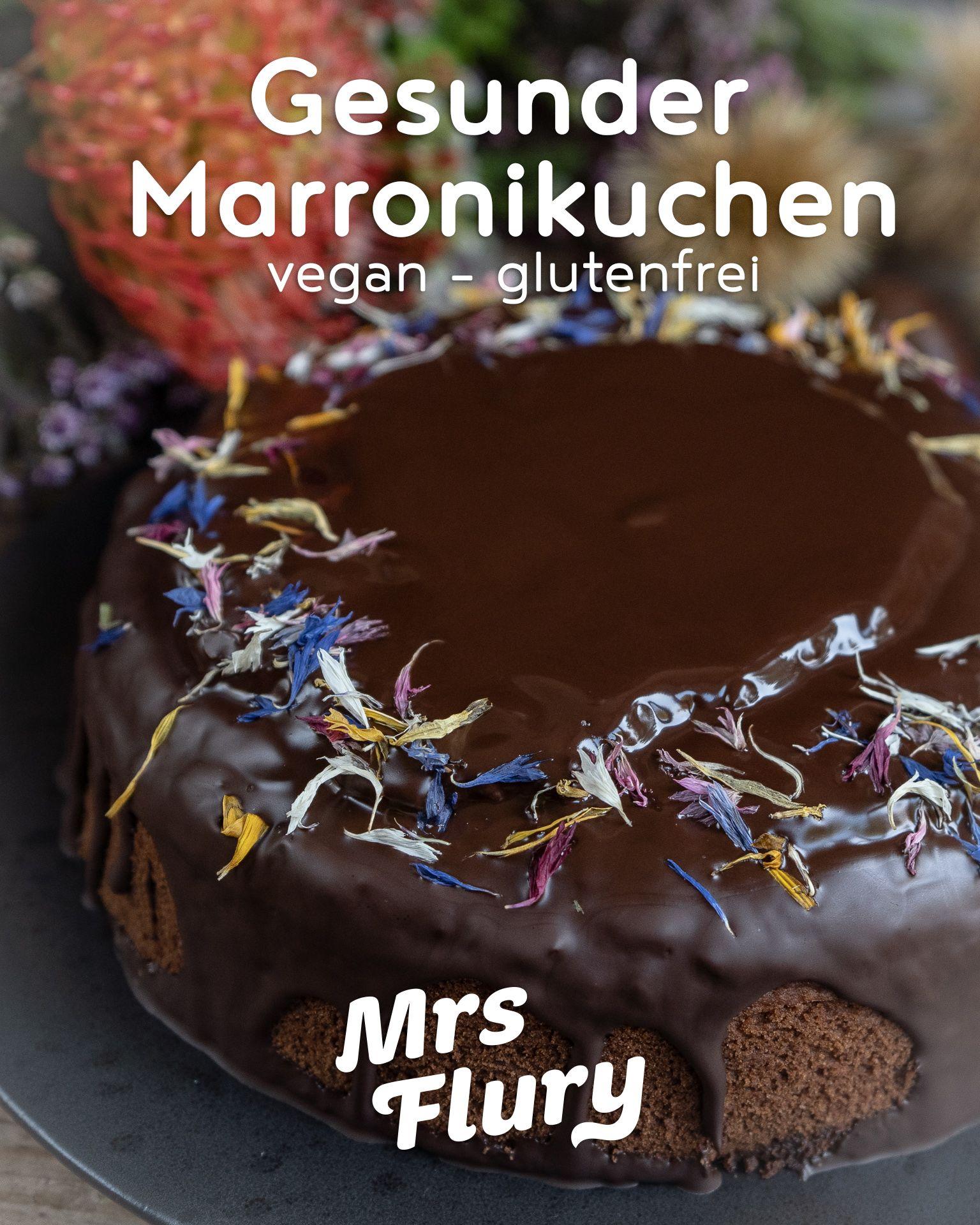 Gesunder Marronikuchen Vegan Glutenfrei Mrs Flury Rezept Vegane Nachtischrezepte Glutenfreier Kuchen Susse Backerei
