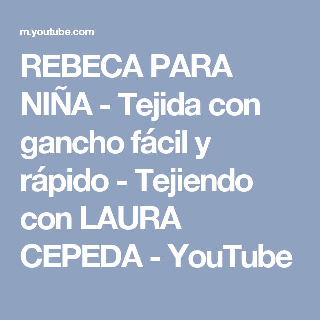 REBECA PARA NIÑA - Tejida con gancho fácil y rápido - Tejiendo con LAURA CEPEDA - YouTube